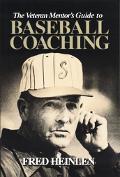 Veteran Mentor's Guide to Baseball Coaching