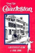 Doin' the Charleston A Restaurant Guide and Cookbook