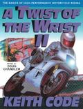 Twist of the Wrist The Basics of High-Performance Motorcycle Riding