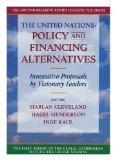 The United Nations: Policy and financing alternatives : innovative proposals by visionary le...