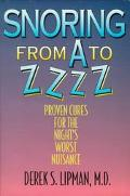 Snoring from A to ZZzz Proven Cures for the Night's Worst Nuisance