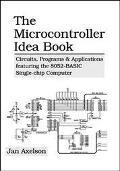 Microcontroller Idea Book Circuits, Programs & Applications Featuring the 8052-Basic Single-...