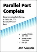 Parallel Port Complete Programming, Interfacing & Using the PC'S Parallel Printer Port