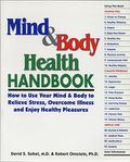 Mind & Body Health Handbook How to Use Your Mind & Body to Relieve Stress, Overcome Illness,...