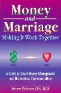 Money and Marriage Making It Work Together  A Guide to Smart Money Management and Harmonious...