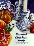 Beyond Chicken Soup A Collection of Contemporary and Traditional Food Favorites