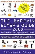 Bargain Buyer's Guide 2003 The Consumers Bible to Big Savings Online & by Mail
