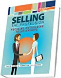 Selling the Profession Focusing on Building Relationships