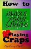 How to Make Your Living Playing Craps