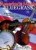America's Music - Bluegrass A History of Bluegrassmusic in the Words of Its Pioneers