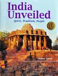 India Unveiled : Spirit, Tradition, People