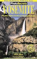 Photosecrets Yosemite The Best Sights and How to Photograph Them