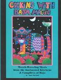 Cooking With Baja Magic Mouth-Watering Meals from the Enchanted Kitchens & Campfires of Baja