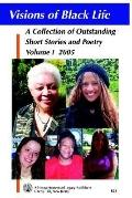 Visions of Black Life An Outstanding Collection of Short Stories And Poetry, May 2005