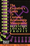 The Executive's Guide to Customer Relationship Management, Second Edition