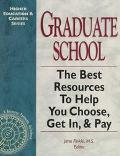 Graduate School: The Best Resources to Help You Choose, Get In and Pay - Jane Finkle - Paper...