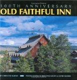 Old Faithful Inn: 100th Anniversary (Anniversary)