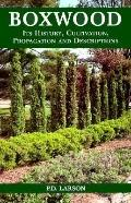 Boxwood: Its History, Cultivation, Propagation and Descriptiions