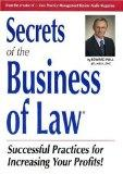Secrets of the Business of Law : Successful Practices for Increasing Your Profits!