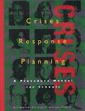 Crises Response Planning: A Procedure Manual for Schools