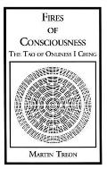 Fires of Consciousness The Tao of Onliness I Ching