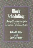 Block Scheduling:Implications for Music Education/G5356