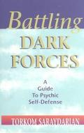 Battling Dark Forces A Guide to Psychic Self-Defense