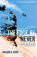 The Edge of Never: A Skier's Story of Life, Death, and Dreams in the World's Most Dangerous ...
