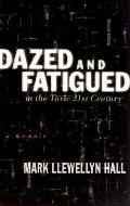 Dazed and Fatigued in the Toxic 21st Century