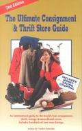 Ultimate Consignment and Thrift Store Guide:An International Guide to the World's Best Consi...