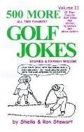500 More All Time Funniest Golf Jokes, Stories and Fairway Wisdom