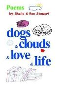 Dogs & Clouds & Love & Life