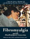 Fibromyalgia and the Mind/Body/Spirit Connection 7 Steps for Living a Healthy Life With Wide...
