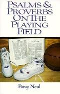 Psalms and Proverbs on the Playing Field - Patsy Neal - Paperback