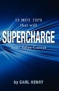 15 Hot Tips That Will Supercharge Your Sales Career