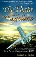 Flight of a Lifetime!: A Journey of Discovery for a Person of Importance...You!