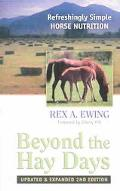 Beyond the Hay Days Refreshingly Simple Horse Nutrition