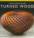 Contemporary Turned Wood New Perspectives in a Rich Tradition
