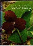 Trilliums in Woodland and Garden American Treasures: American Treasures