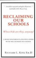 Reclaiming Our Schools Whose Kids Are They, Anyway?
