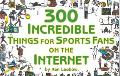 300 Incredible Things for Sports Fans on the Internet