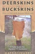 Deerskins into Buckskins How to Tan With Brains, Soap or Eggs