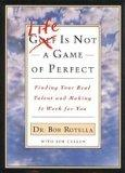 Life Is Not a Game of Perfect