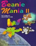 Beanie Mania II The Complete Collector's Guide