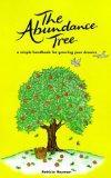 The Abundance Tree: A Simple Handbook for Growing Your Dreams