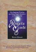 Angels Guide The Spiritual Toolbox for Using Angelic Guidance in Everyday Life