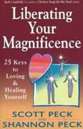 Liberating Your Magnificence 25 Keys to Loving & Healing Yourself