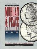 Comprehensive Catalog and Encyclopedia of Morgan and Peace Dollars