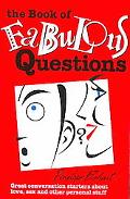 Book of Fabulous Questions Great Conversation Starters About Love, Sex and Other Personal Stuff