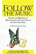 Follow the Music The Life and High Times of Electra Records in the Great Years of American P...